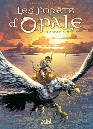 Les forêts d'Opale. Volume 13, Le songe du Havre