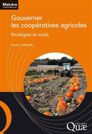 Gouverner les coopératives agricoles : stratégies et outils