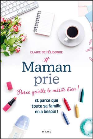 #mamanprie : parce qu'elle le vaut bien ! Et parce que toute sa famille en a besoin !