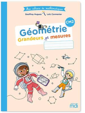 Géométrie, grandeurs et mesures CM2
