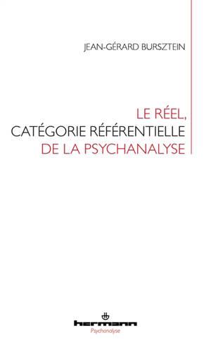 Le réel, catégorie référentielle de la psychanalyse