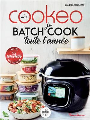 Je batch cook toute l'année avec Cookeo : 52 menus au fil des saisons