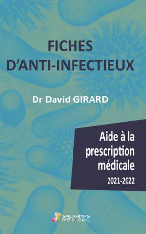 Fiches d'anti-infectieux : aide à la prescription médicale : 2021-2022