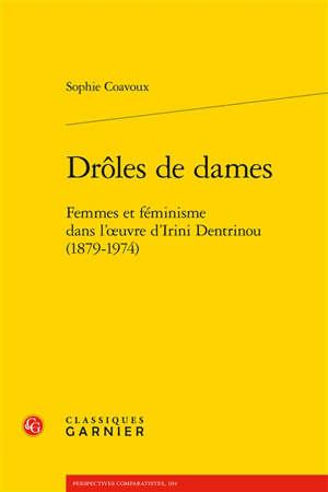 Drôles de dames : femmes et féminisme dans l'œuvre d'Irini Dentrinou (1879-1974)