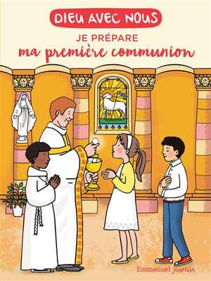 Dieu avec nous : je prépare ma première communion