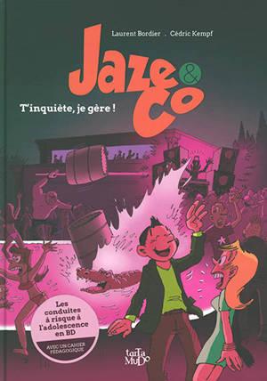 Jaze & Co. Volume 1, T'inquiète, je gère !