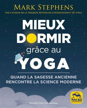 Mieux dormir grâce au yoga : quand la sagesse ancienne rencontre la science moderne