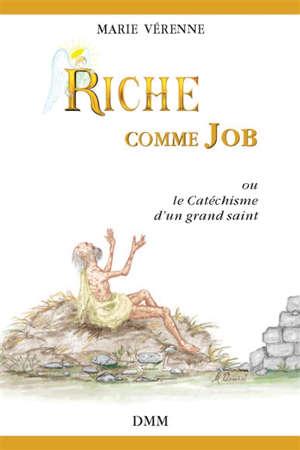 Riche comme Job ou Le catéchisme d'un grand saint