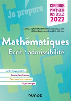 Mathématiques : écrit-admissibilité : concours professeur des écoles 2022. Volume 1