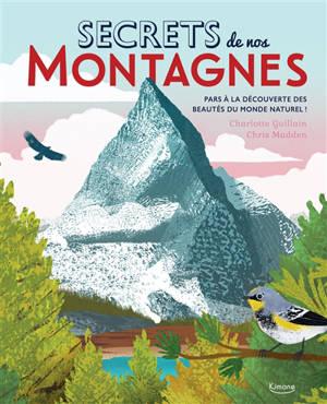 Secrets de nos montagnes : pars à la découverte des beautés du monde naturel !