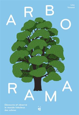 Arborama : découvre et observe le monde fabuleux des arbres