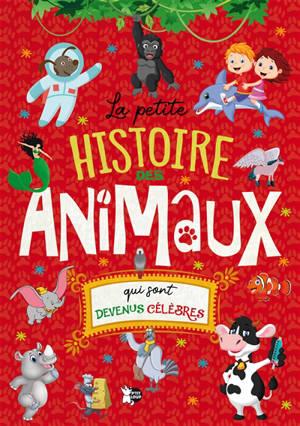 La petite histoire des animaux qui sont devenus célèbres