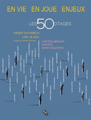 Les cinquante otages : en vie, en joue, enjeux : Châteaubriant, Nantes, Mont-Valérien