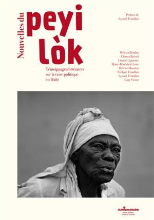 Nouvelles du Peyi Lok : témoignages littéraires sur la crise politique en Haïti