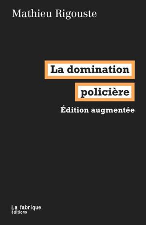 La domination policière : une violence industrielle