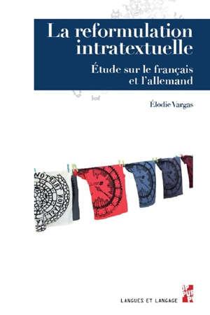 La reformulation intratextuelle : étude sur le français et l'allemand