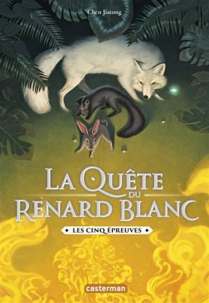 La quête du renard blanc. Volume 2, Les cinq épreuves