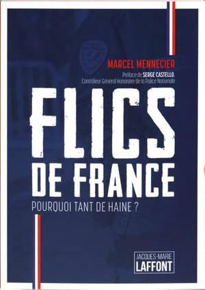 Flics de France : pourquoi tant de haine ?