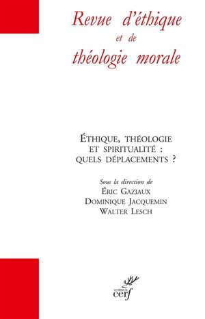 Revue d'éthique et de théologie morale, hors série. n° 18, Ethique, théologie et spiritualité : quels déplacements ?