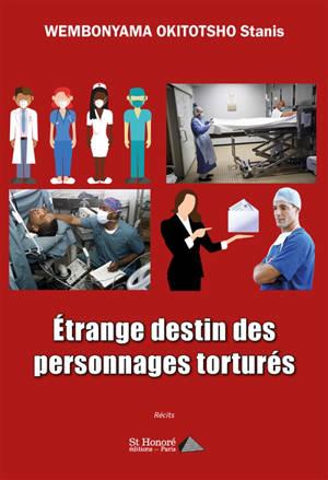 Etrange destin des personnages torturés