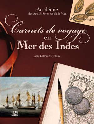 Carnets de voyage en mer des Indes : arts, lettres & histoire