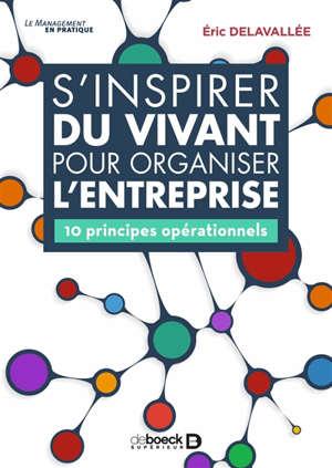 S'inspirer du vivant pour organiser l'entreprise : 10 principes opérationnels