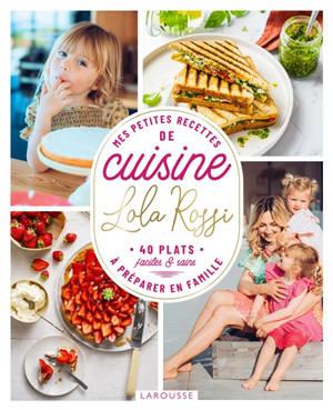 Mes petites recettes de cuisine à préparer en famille : 40 plats faciles & sains