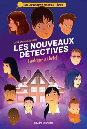 Les nouveaux détectives. Volume 3, Fantômes à l'hôtel