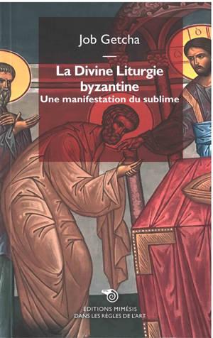 La divine liturgie byzantine : une manifestation du sublime