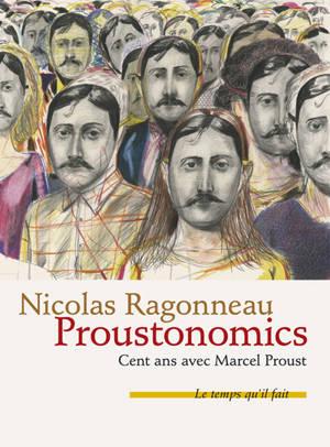 Proustonomics : cent ans avec Marcel Proust