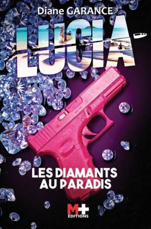 Lucia : les diamants au paradis