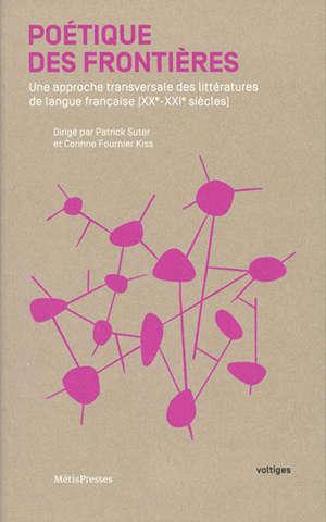 Poétique des frontières : une approche transversale des littératures de langue française