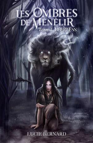 Les ombres de Ménélir. Volume 1, Peerless
