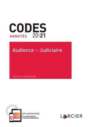 Audience-judiciaire 2021 : code judiciaire, langues en matière judiciaire, tarifs civils, droit judiciaire européen et international