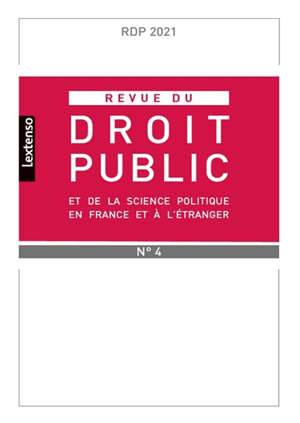 Revue du droit public et de la science politique en France et à l'étranger. n° 4 (2021)