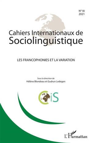 Cahiers internationaux de sociolinguistique. n° 18, Les francophonies et la variation