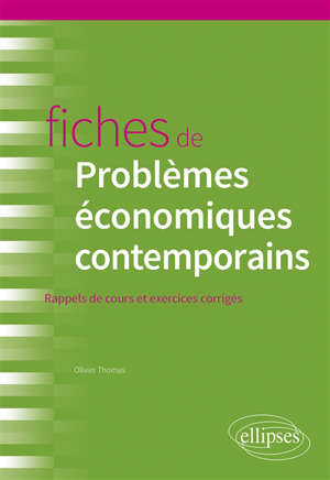 Fiches de problèmes économiques contemporains : rappels de cours et exercices corrigés
