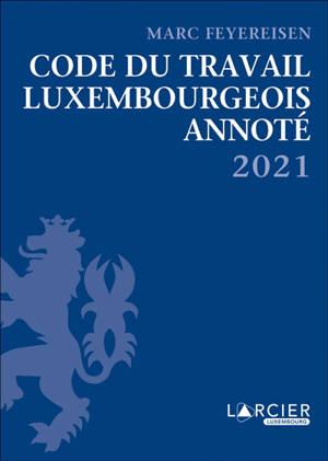Code du travail luxembourgeois annoté 2021