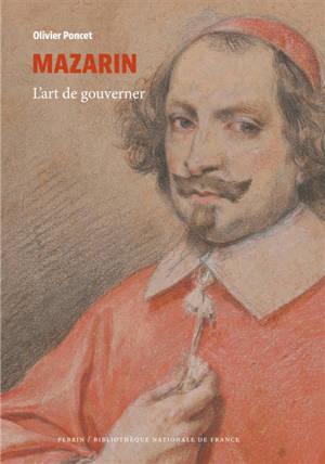 Mazarin : l'art de gouverner