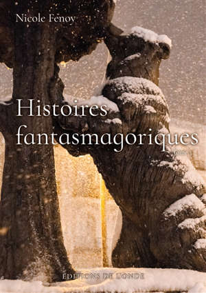 Histoires fantasmagoriques. Volume 3