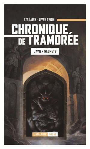Chronique de Tramorée. Volume 3, Atagaïre, l'esprit du mage