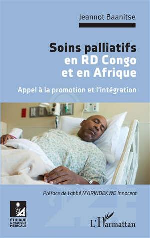 Soins palliatifs en RD Congo et en Afrique : appel à la promotion et à l'intégration