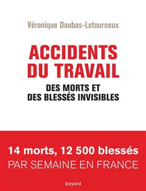 Accidents du travail : des morts et des blessés invisibles