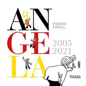 Angela : 2005-2021