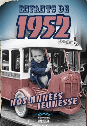 Enfants de 1952 : nos années jeunesse