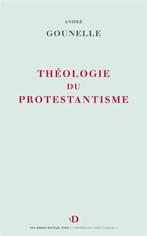 Théologie du protestantisme : notions et structures