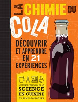 La chimie du cola : découvrir et apprendre en 21 expériences
