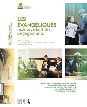 Les Evangeliques : racines, identités, engagements : actes du colloque Les évangéliques de la FPF, vers un nouvel élan, 30 novembre 2019