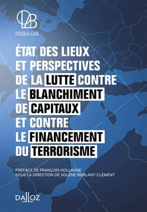 Etat des lieux et perspectives de la lutte contre le blanchiment de capitaux et contre le financement du terrorisme