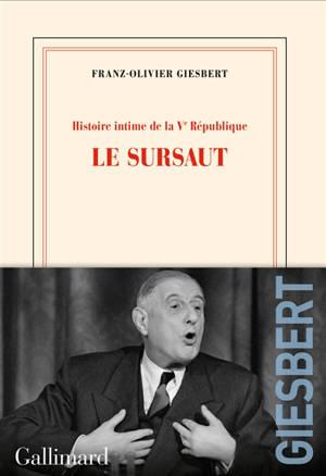 Histoire intime de la Ve République. Volume 1, Le sursaut